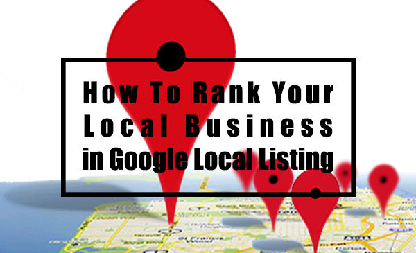 How to Rank Your Google My Business Listing in 2018?